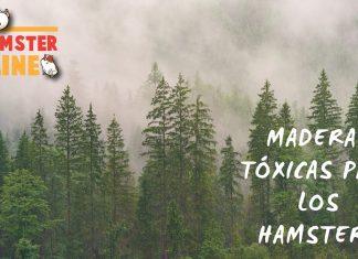 lista de maderas tóxicas para los hamsters www.hamsteronline.org